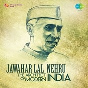 J Nehru - The Architect Of Modern India Songs