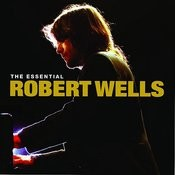 The Essential Robert Wells Songs