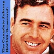 The Complete Johnny Horton (Remastered) Songs