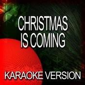 Christmas Is Coming (Karaoke Version) Songs