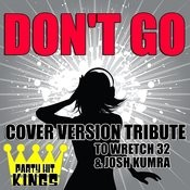 Don't Go (Cover Version Tribute To Wretch 32 & Josh Kumra) Songs