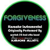 Forgiveness (Originally Performed By Wretch 32 Feat. Etta Bond) [Instrumental Audio Version - Clean] Songs