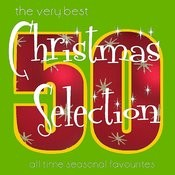 The Very Best Christmas Selection - 50 All Time Seasonal Favourites Songs