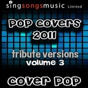 Pop Covers 2011 Tributes Volume 3 Songs