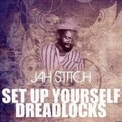 Set Up Yourself Dreadlocks Song