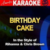 Birthday Cake (In The Style Of Rihanna And Chris Brown) [Karaoke Version] Song