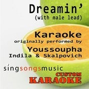 Dreamin' (With Male Lead) [Originally Performed By Youssoupha, Indila & Skalpovitch] [Karoake Audio Version] Songs