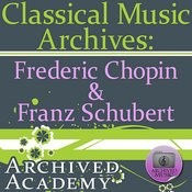 Classical Music Archives: Frederic Chopin & Franz Schubert Songs