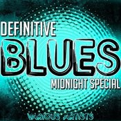 Definitive Blues: Midnight Special Songs