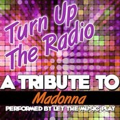 Turn Up The Radio (A Tribute To Madonna) - Single Songs