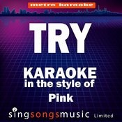 Try (In The Style Of Pink) [Karaoke Version] - Single Songs