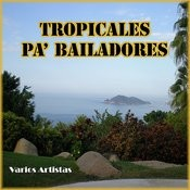 Tropicales Pa' Bailadores Songs