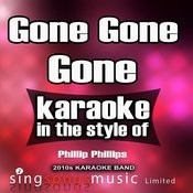 Gone Gone Gone (In The Style Of Phillip Phillips) [Karaoke Version] - Single Songs