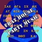 Frat House Party Music Songs