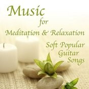 Music For Meditation And Relaxation: Soft Popular Guitar Songs Songs