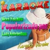 Need You Now (Popularizado Por Lady Antebellum) [Karaoke Version] Song