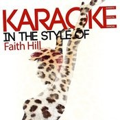 Karaoke (In The Style Of Faith Hill) Songs