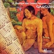 Les Grands Peintres Et La Musique (Famous Painters' Music Collection): Gauguin, Vol. 7/16 Songs