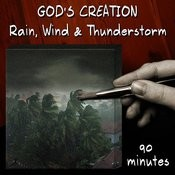 Rain, Wind And Thunderstorm (90 Minutes) Songs