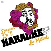 Despues De Ti (In The Style Of Leo Mattioli) [Karaoke Version] - Single Songs