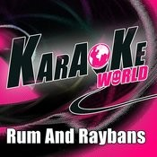 Rum And Raybans (Originally Performed By Sean Kingston Feat. Cher Lloyd)[Karaoke Version] Song