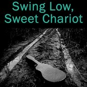 Swing Low, Sweet Chariot Songs