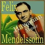 Hawaiian Music, Felix Meldenssohn Songs