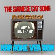 The Siamese Cat Song (In The Style Of Lady & The Tramp) [Karaoke Version] - Single Songs