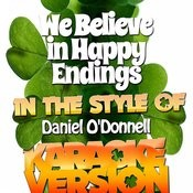 We Believe In Happy Endings (In The Style Of Daniel O'donnell) [Karaoke Version] Song