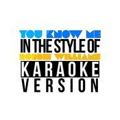 You Know Me (In The Style Of Robbie Williams) [Karaoke Version] - Single Songs
