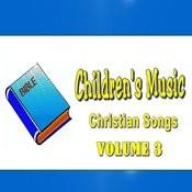Children's Music Christian Songs, Vol. 3 Songs