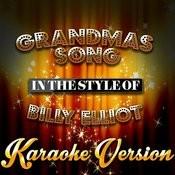 Grandmas Song (In The Style Of Billy Elliot) [Karaoke Version] - Single Songs
