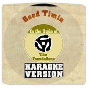 Good Timin (In The Style Of Foundations, The) [Karaoke Version] Song