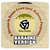 A Change Is Gonna Come (Perf. Rebecca Ferguson) [In The Style Of Sam Cooke] [Karaoke Version] Song
