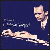 A Tribute To Malcolm Sargent Songs