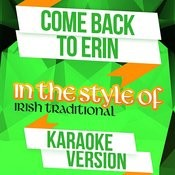 Come Back To Erin (In The Style Of Irish Traditional) [Karaoke Version] Song