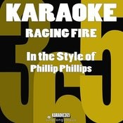 Raging Fire (In The Style Of Phillip Phillips) [Karaoke Version] - Single Songs