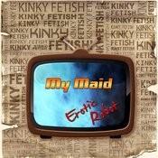 Kinky Fetish My Maid Songs
