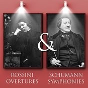 Rossini Overtures & Schumann Symphonies Songs