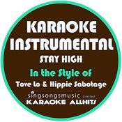 Stay High (In The Style Of Tove Lo & Hippie Sabotage) [Karaoke Instrumental Version] - Single Songs