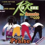 Ever Green Kukere Na Azonto For God (Ever National Praise) Songs