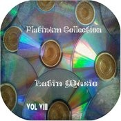 Platinum Collection Latin Music Vol. 8 Songs