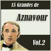 15 Grandes De Aznavour Vol. 2 Songs
