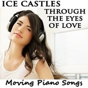 Ice Castles Through The Eyes Of Love: Moving Piano Songs Songs