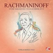 Rachmaninoff: Etude Tableaux No. 5 In E-Flat Minor, Op. 39 (Digitally Remastered) Songs