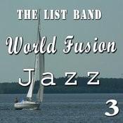 World Fusion Jazz, Vol. 3 (Instrumental) Songs