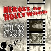 Heroes Of Hollywood - Music From The XX Century Classics Songs