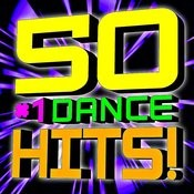 50 #1 Dance Hits Songs