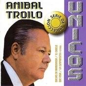 Colección Unicos: Anibal Troilo Songs