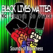 Black Lives Matter: No Justice No Peace - Single Songs